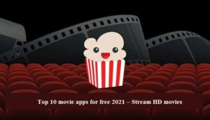 Top 10 movie apps for free 2021 to stream
